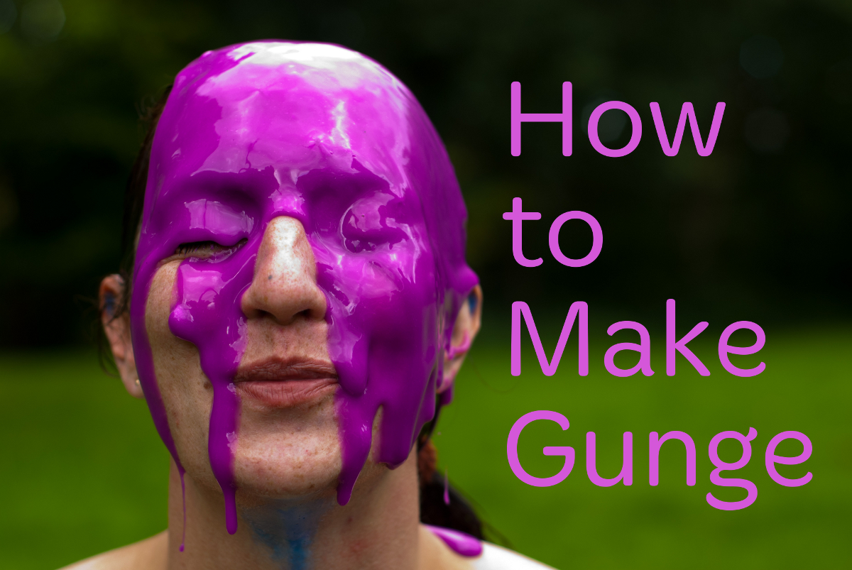 How to make gunge